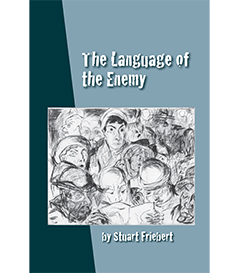 The Language of the Enemy, Stuart Friebert