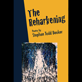 The Reharkening, by Stephen Todd Booker